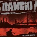 Trouble Maker/RANCID
