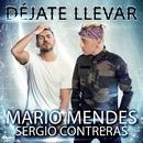 Déjate llevar/Mario Mendes & Sergio Contreras