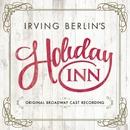 Irving Berlin's Holiday Inn (Original Broadway Cast Recording)/Irving Berlin