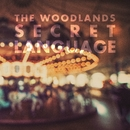 Secret Language/The Woodlands