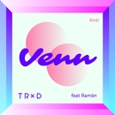 Venn (feat. Ramón)/TRXD