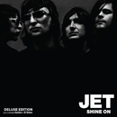 Shine On (Deluxe Edition)/Jet