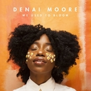 We Used to Bloom/Denai Moore