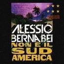 Non è il Sudamerica/Alessio Bernabei