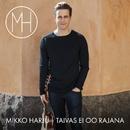 Taivas ei oo rajana/Mikko Harju