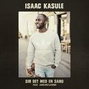 Sir Det Med En Sang (feat. Ankerstjerne)/Isaac Kasule