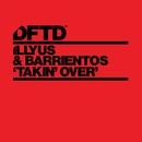 Takin' Over/Illyus & Barrientos