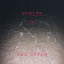 The Offer/Yowler