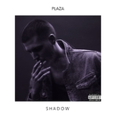 SHADOW/PLAZA