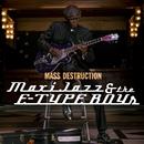 Mass Destruction/Maxi Jazz & The E-Type Boys