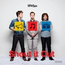 Shout It Out/Hanson