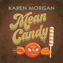 Mean Candy/Karen Morgan