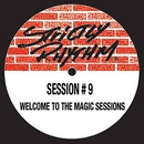 Welcome to the Magic Sessions (Remixes)/Session #9