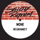 We Can Make It/Moné