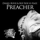 Preacher (Remixes)/Daniel Bovie & Roy Rox & Haze