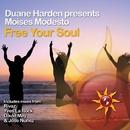 Free Your Soul/Duane Harden & Moises Modesto