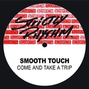 Come and Take a Trip (feat. Althea McQueen)/Smooth Touch