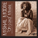 Oh Lord/Mishal Moore
