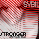 Stronger (Can't Look Back)/Sybil