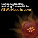 All We Need Is Love (feat. Tommie Nibbs)/Da Groove Doctors
