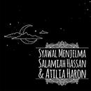Syawal Menjelma/Salamiah Hassan & Atilia Haron