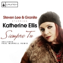Siempre tu (feat. Katherine Ellis) [Remixes]/Steven Lee & Granite