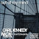 Out of My Mind/Carl Kennedy & Nick Galea & Joel Edwards