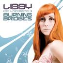 Burning Bridges/Libby