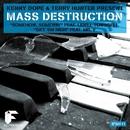 The Mass Destruction (feat. Lidell Townsell)/Kenny Dope & Mass Destruction & Terry Hunter