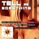 Tell Me Something (feat. Duane Harden)/Da Groove Doctors