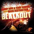 Blackout/Kenny Dope & Mass Destruction & Terry Hunter