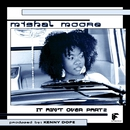 It Ain't Over, Pt. 2 (Remixes)/Mishal Moore