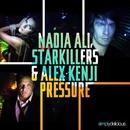Pressure (Alesso Radio Edit)/Nadia Ali & Starkillers & Alex Kenji