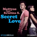 Secret Love (feat. Kristina S.) [English Version Radio Edit]/Mattyas