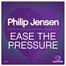Ease The Pressure/Philip Jensen