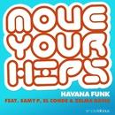Move Your Hips (feat. Samy P, El Conde & Zelma Davis)/Havana Funk
