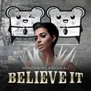 Believe It (Cazzette's Androids Sound Hot Remix Radio Edit)/Spencer & Hill & Nadia Ali