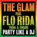 Party Like A DJ/The Glam