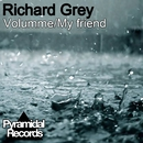 Volumme / My Friend/Richard Grey