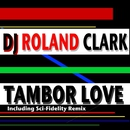 Tambor Love/DJ Roland Clark