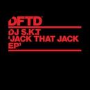 Jack That Jack/DJ S.K.T