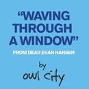 Waving Through A Window (From Dear Evan Hansen)/Owl City