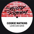 Love Can Save/Cookie Watkins