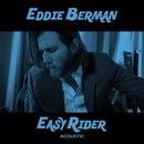 Easy Rider (Acoustic)/Eddie Berman