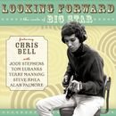Looking Forward: The Roots Of Big Star/Chris Bell