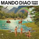 Good Times/Mando Diao
