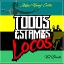 Todos Estamos Locos (feat. La Dinastia)/MC Hompy