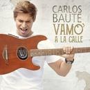Vamo´ a la calle/Carlos Baute