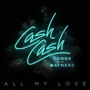 All My Love (feat. Conor Maynard)/Cash Cash