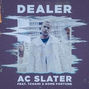 Dealer (feat. Tchami & Rome Fortune)/AC Slater